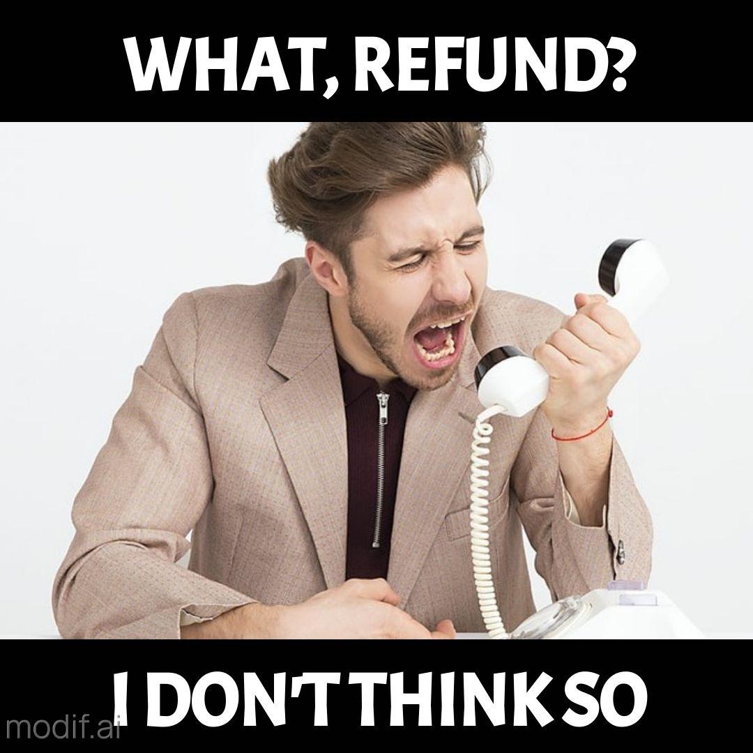 Funny Businessman Refund Meme Template